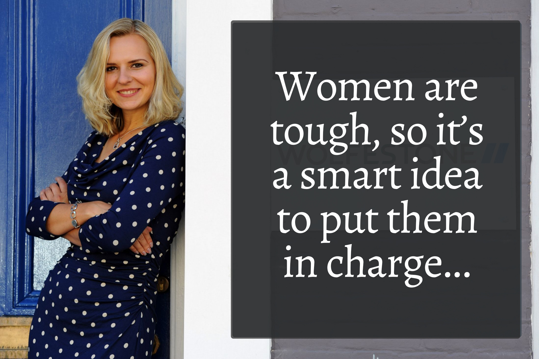 """Left-hand side of image is Anna; Right-hand side of image is article headline """"Women are tough, so it's a smart idea to put them in charge...."""""""