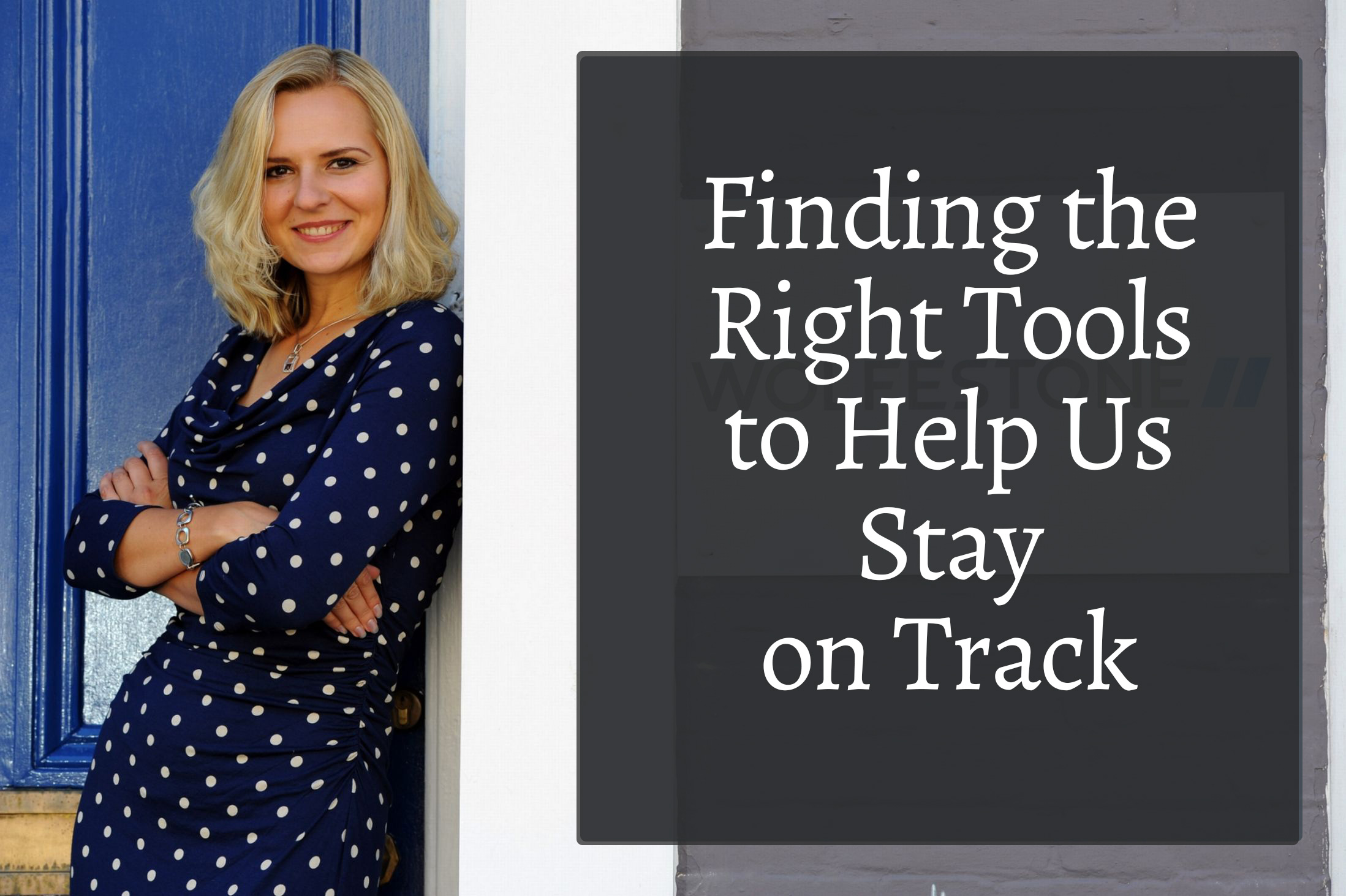 Finding the Right Tools to Help Us Stay on Track