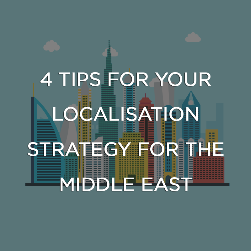 4 Tips for your Localisation Strategy for the Middle East