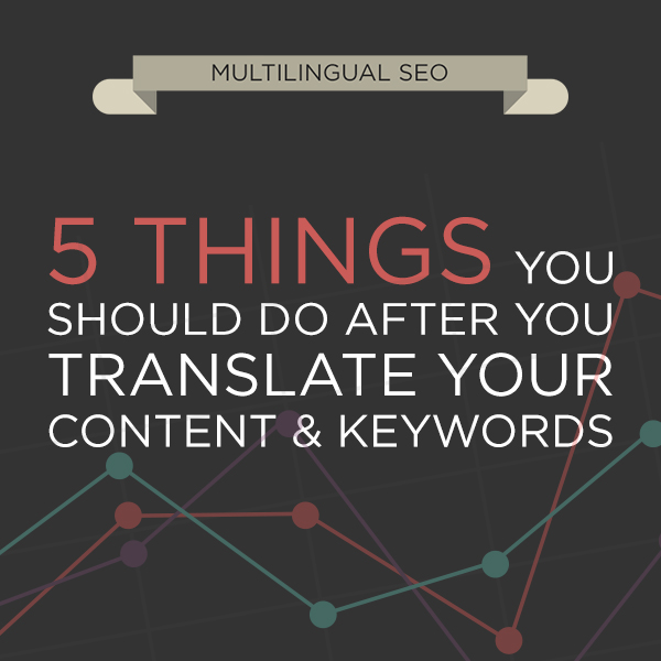 5-things-you-should-do-after-multilingual-seo