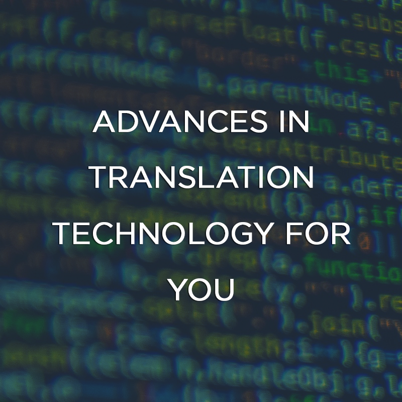 Advances in Translation Technology for You