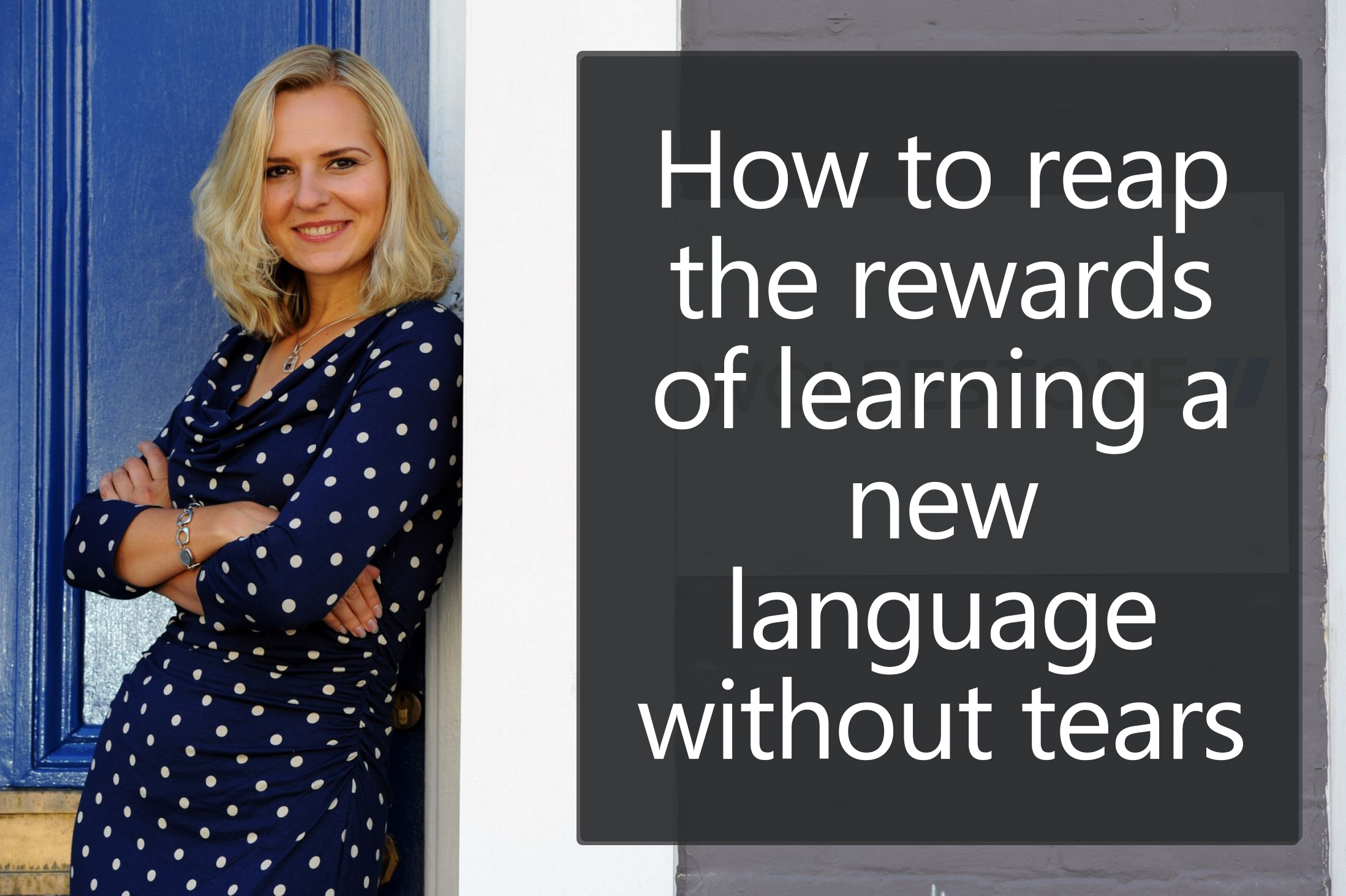 How to reap the rewards of learning a new language without tears