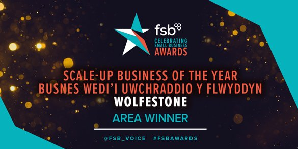 FSB Celebrating Small Business Awards; Scale-Up Business of the Year, Wolfestone, Area Winner.