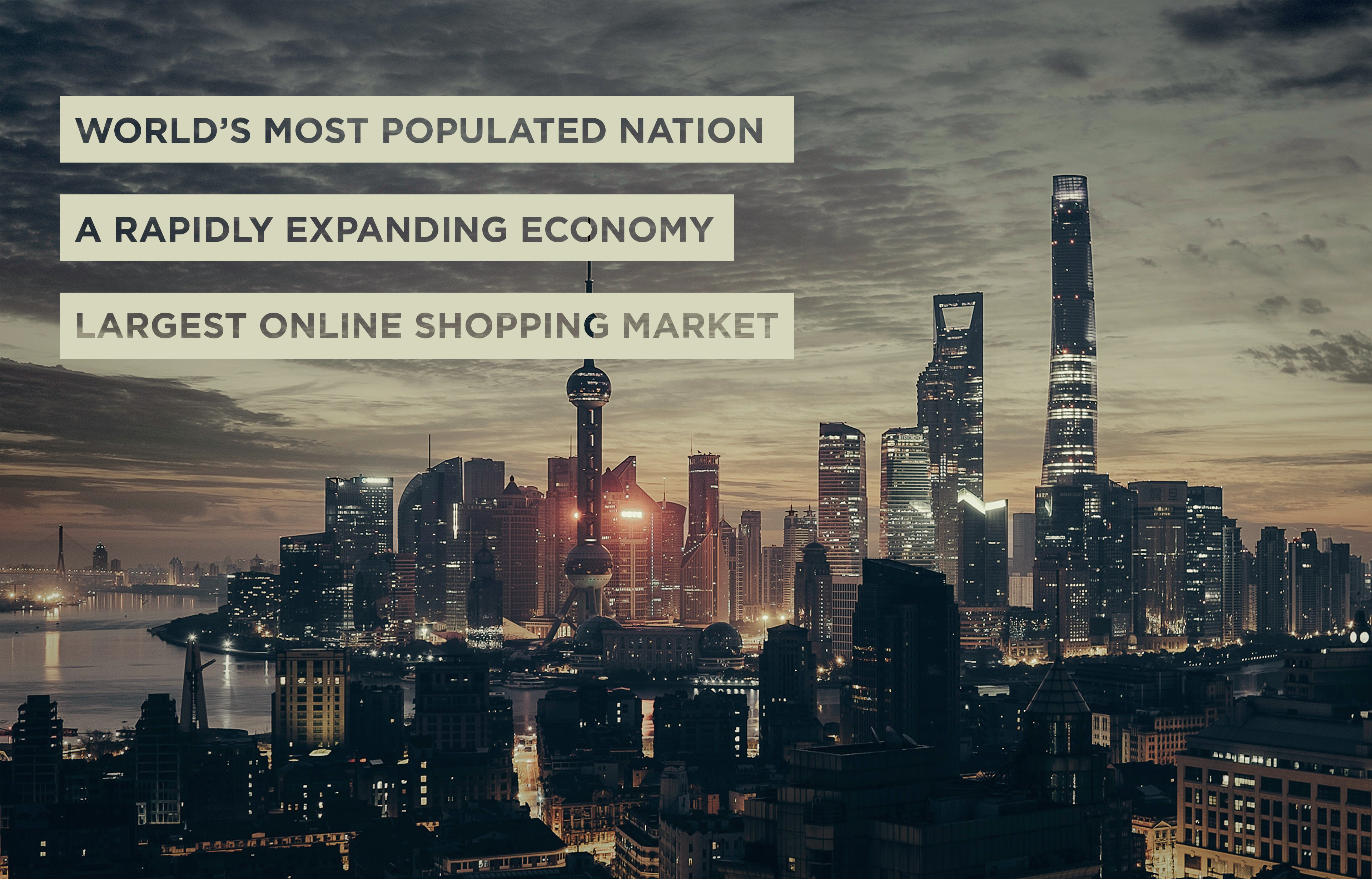 """Image of Shanghai with text that reads: """"World's most populated nation; A rapidly expanding economy; Largest online shopping market."""