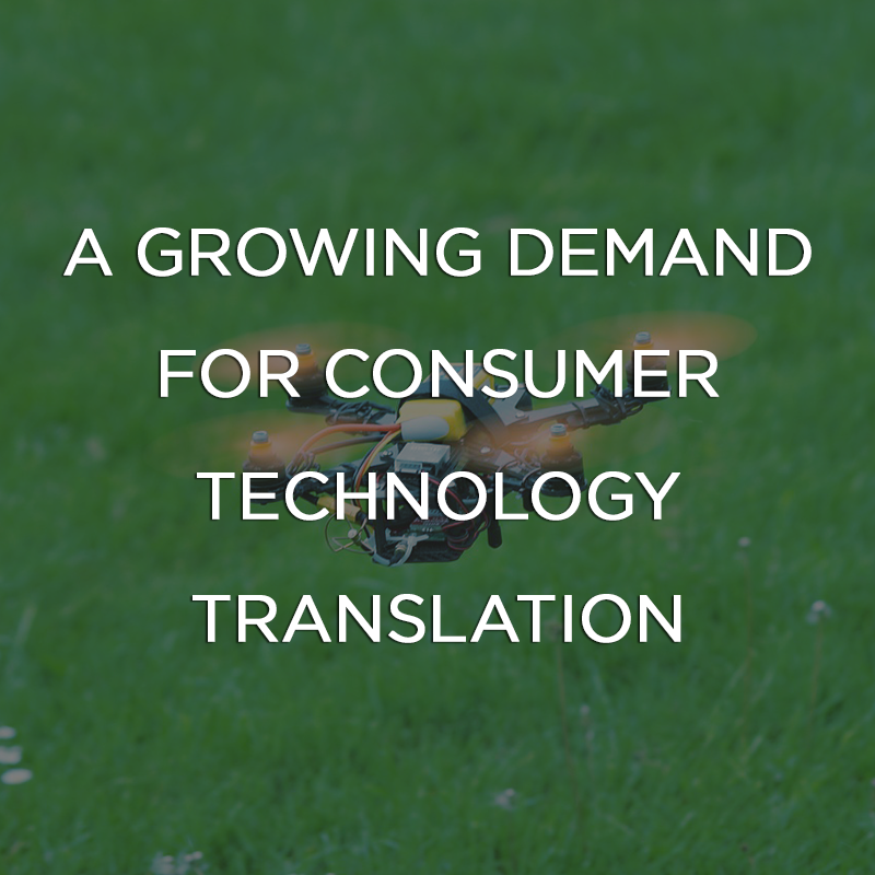 A Growing Demand for Consumer Technology Translation
