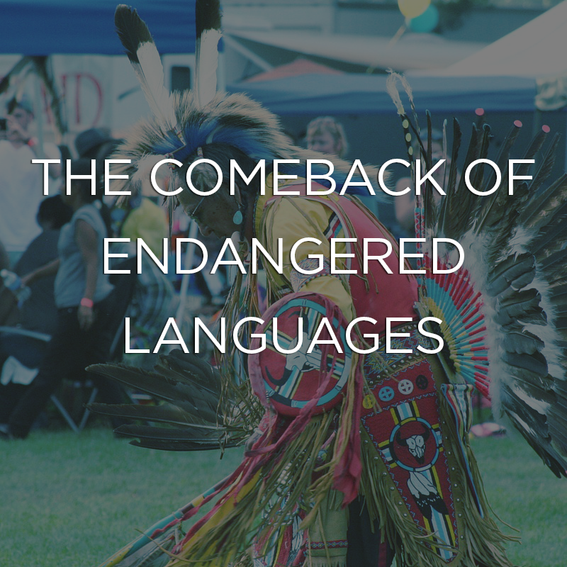 The comeback of endangered languages