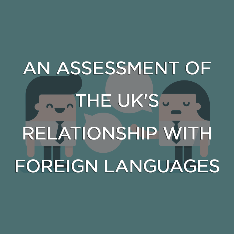 An Assessment of the UK's Relationship with Foreign Languages