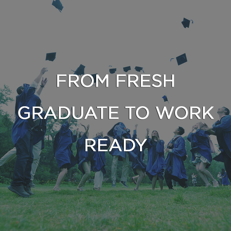 From fresh graduate to work ready