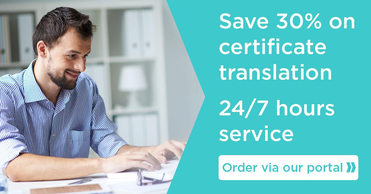 Save 30% on certification translation. 24/7 hours service. Order via our portal.