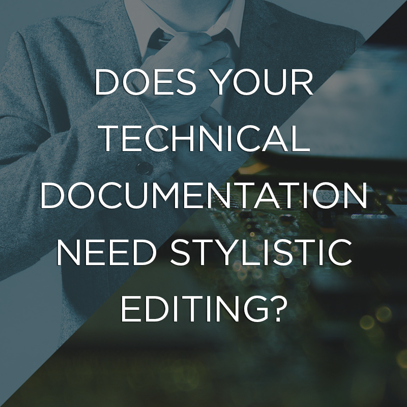 Does your technical documentation need stylistic editing?