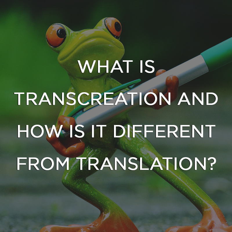 What is Transcreation and How is it Different from Translation?