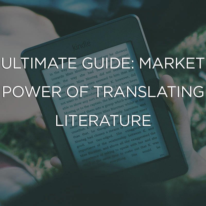Ultimate Guide: Market Power of Translating Literature