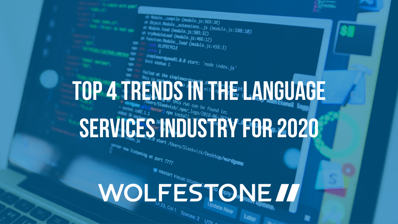 We're looking at the top 4 trends in the language services industry for 2020