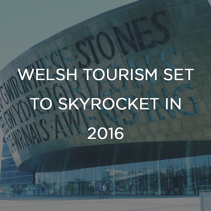 Welsh Tourism Set to Skyrocket in 2016