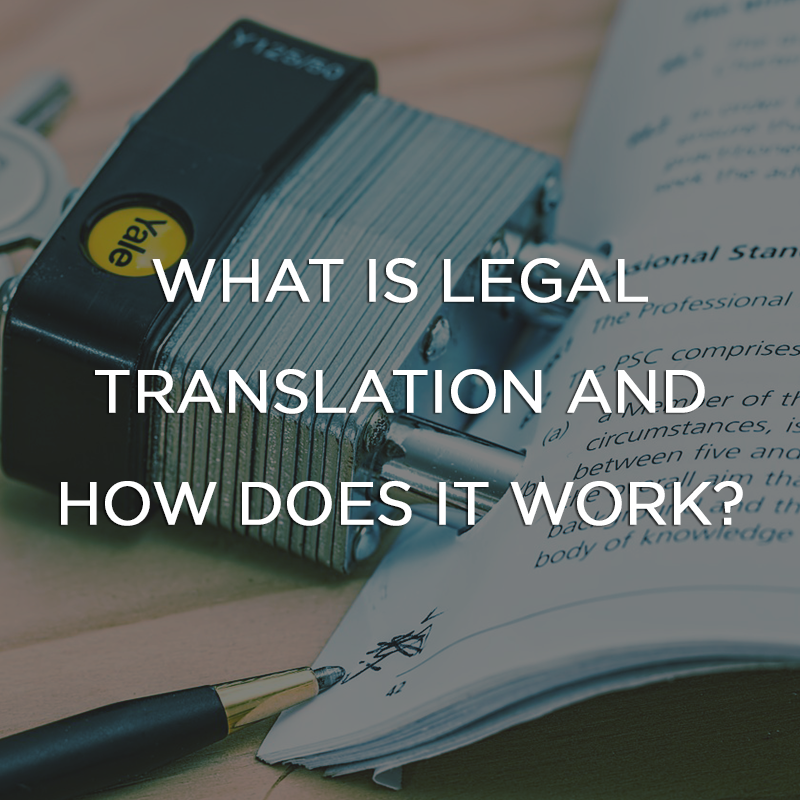 What is Legal Translation and How Does it Work?