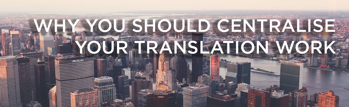 centralising your translation work