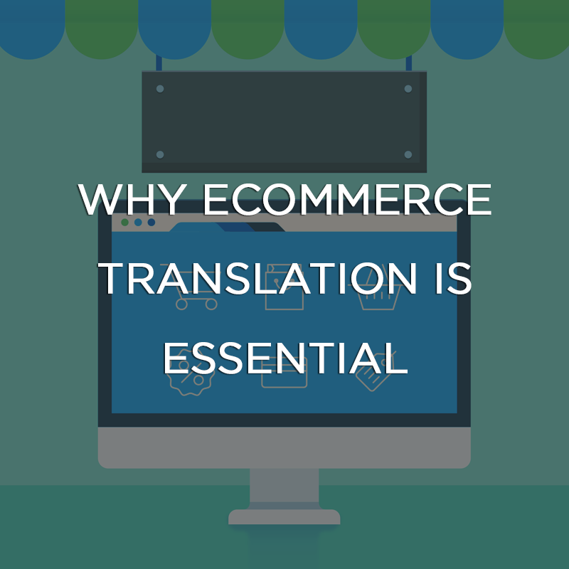 Why eCommerce translation is essential