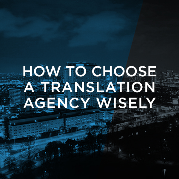 how-to-choose-translation-agency-wisely