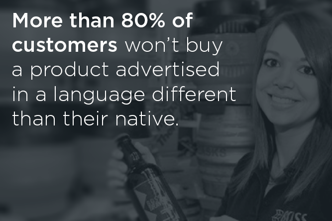 "Infographic on beer marketing showing a woman with a beer bottle and with the sentence: ""More than 80% of customers won't buy a a product advertised in a language different than their native."""